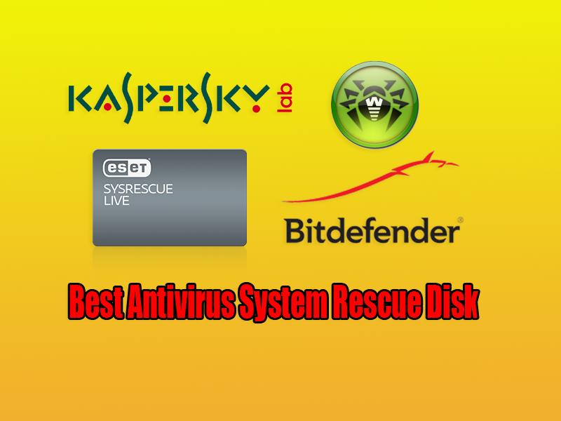 Best Antivirus System Rescue Disk