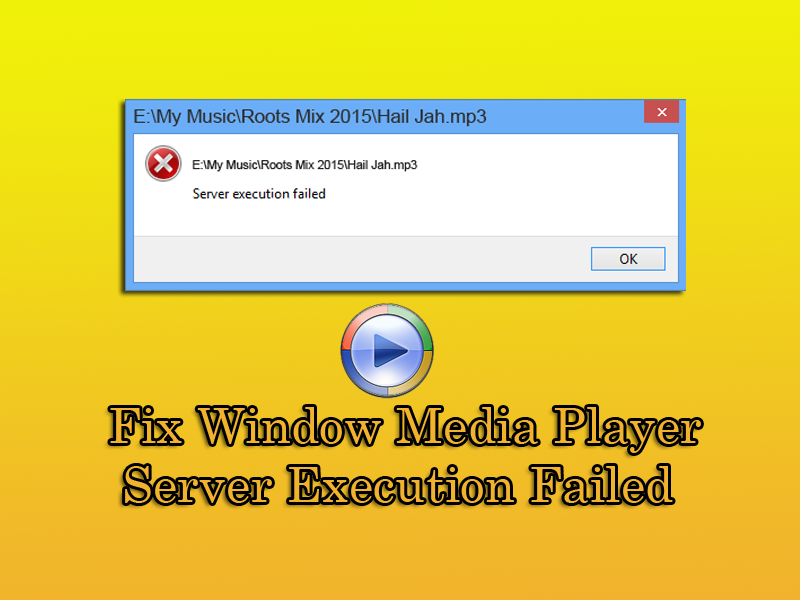 Fix Window Media Player Server Execution Failed