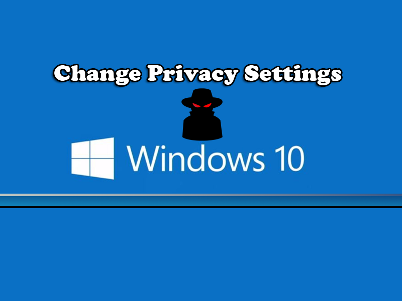 How to Change Privacy Settings to Stop Microsoft Spying