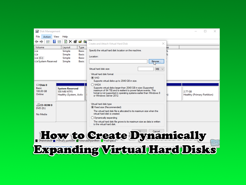 How to Create Dynamically Expanding Virtual Hard Disks