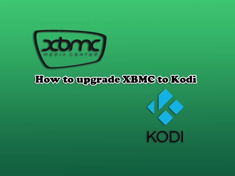 How to upgrade XBMC to Kodi