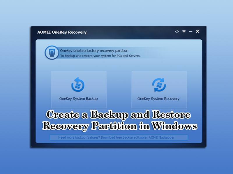 Create a Backup and Restore Recovery Partition in Windows