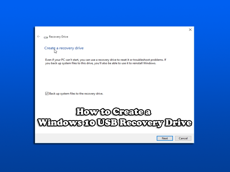 How to Create a Windows 10 USB Recovery Drive