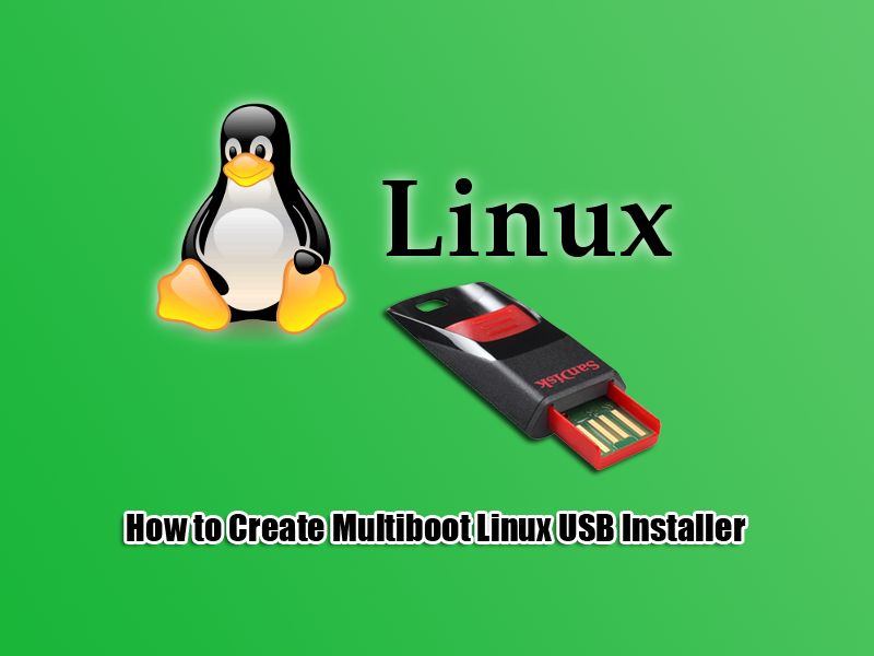 How to Create Multiboot Linux USB Installer