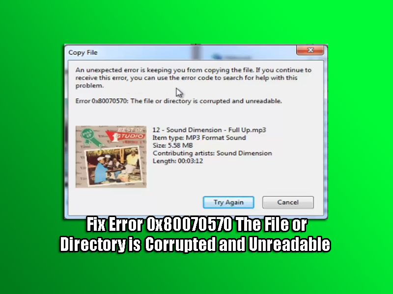 Fix Error 0x80070570 The File or Directory is Corrupted