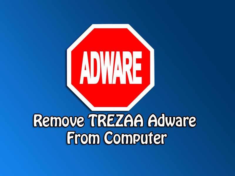 How to Remove Trezaa Adware