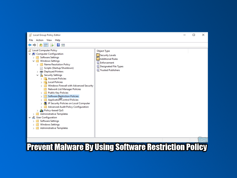 Prevent Malware By Using Software Restriction Policy