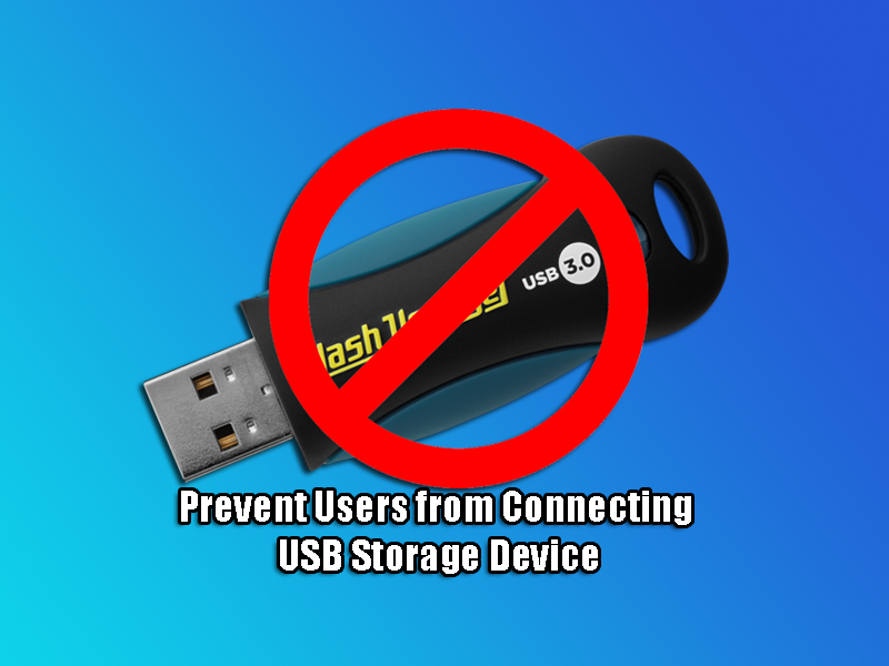 Prevent Users from Connecting USB Storage Device