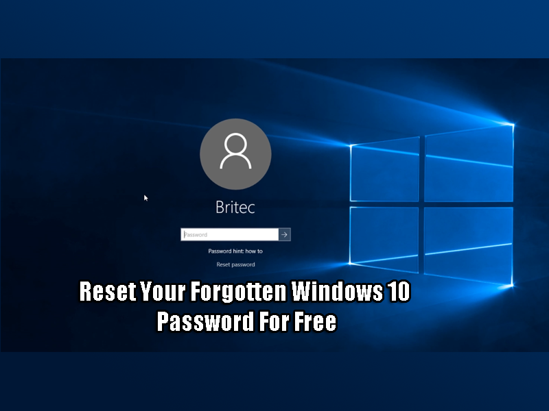 Reset Your Forgotten Windows 10 Password For Free