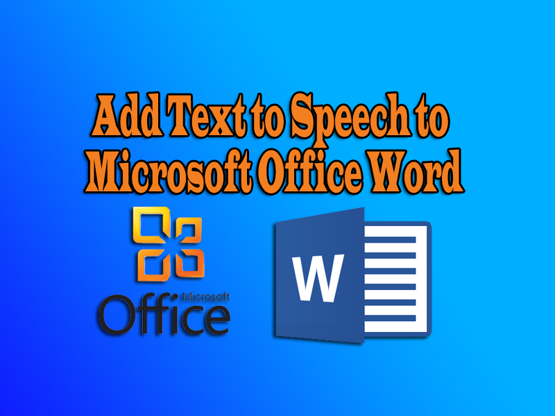 Add Text to Speech to Microsoft Office Word