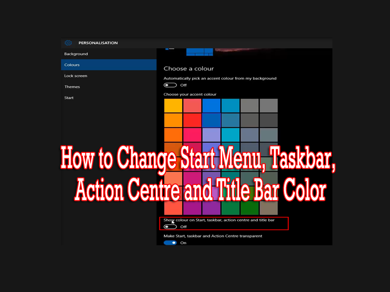 How to Change Start Menu, Taskbar, Action Centre and Title Bar Color
