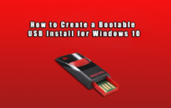 How to Create a Bootable USB Install for Windows 10