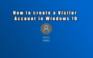 How to Create a Visitor Account in Windows 10