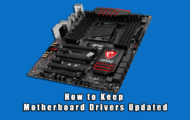 How to Keep Motherboard Drivers Updated