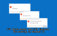Fix Quick Access and File Explorer Not Working in Windows 10