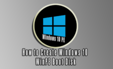How to Create Windows 10 WinPE Boot Disk