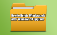 How to Delete Windows.old After Windows 10 Upgrade