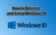 How to Optimize and Setup Windows 10