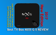 Best TV Box MXIII G II REVIEW New Edition