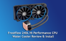 Frostflow 240L Hi Performance CPU Water Cooler Review & Install