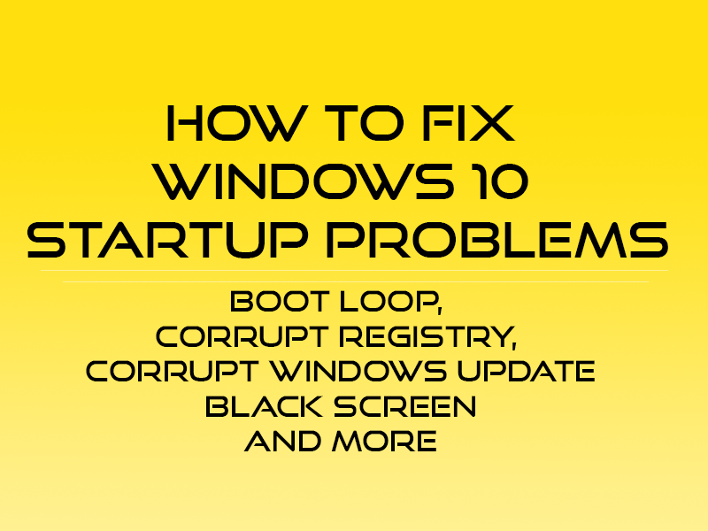 How To Fix Windows 10 Startup Problem Malware Removal