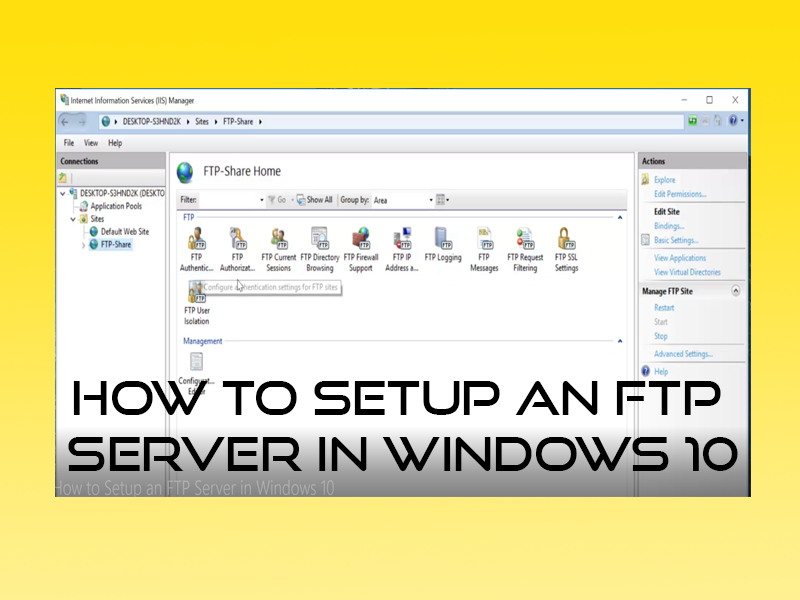 How to Setup an FTP Server in Windows 10 -