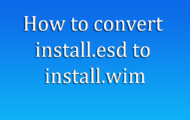 How to convert install.esd to install.wim