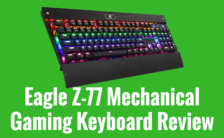 Eagle Z-77 Mechanical Gaming Keyboard Review