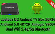 Leelbox Q2 Android tv box 2G8G Android 6.0 4K-2K Amlogic S905X Dual Wifi 2.4g5g Bluetooth1