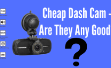Cheap Dash Cam - Are They Any Good-