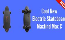 Cool New Electric Skateboard Maxfind Max C