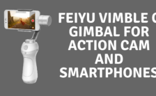 Feiyu Vimble C Gimbal for Action Cam and Smartphones