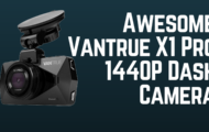 Awesome Vantrue X1 Pro 1440P Dash Camera