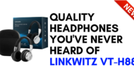 Quality Headphones You've Never Heard Of - LinkWitz VT-H88
