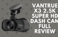 Vantrue X3 2.5K Super HD Dash Cam Full Review1