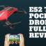 E52 TX Pocket Drone Full Review