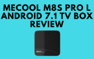 Mecool M8S Pro L Android 7.1 TV Box Review