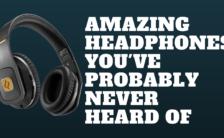 Amazing Headphones You've Probably Never Heard Of