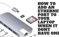HOW TO ADD AN ETHERNET PORT TO YOUR LAPTOP WHEN IT DONT HAVE ONE