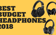 BEST BUDGET HEADPHONES 2018