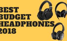 BEST BUDGET HEADPHONES 2018
