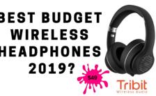 Best Budget Wireless Headphones 2019_