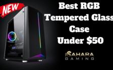 Best RGB Tempered Glass Case Under $50... Sahara P10 Sync