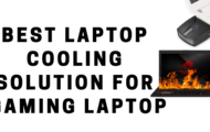 Best Laptop Cooling Solution For Gaming Laptop