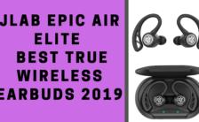 JLab Epic Air Elite | Best True Wireless Earbuds 2019