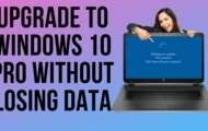 Upgrade to Windows 10 Pro Without Losing Data