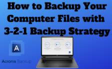 How to backup your computer with 3 2 1 acronis backup strategy