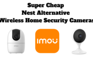 Super Cheap Nest Alternative Wireless Home Security Cameras