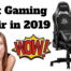 Best Gaming Chair in 2019