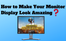 How to Make Your Monitor Display Look Amazing